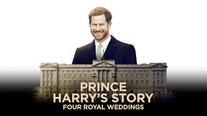 Prince Harry's Story: Four Royal Weddings on Netflix UK